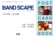 Band scape : つながる写真つなげる言葉 / 岩本竜典