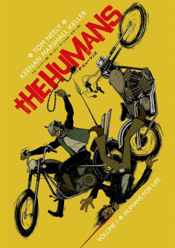 ザ・ヒューマンズ vol.1 HUMANS FOR LIFE / キーナン・マーシャル・ケラー